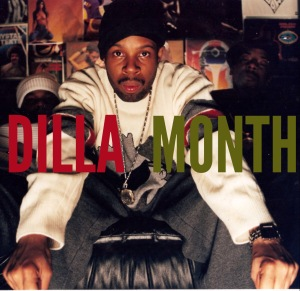 DILLA MONTH